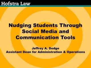 Nudging Students Through Social Media and Communication Tools Jeffrey A. Dodge
