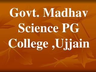 Govt. Madhav Science PG College ,Ujjain