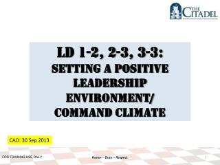 LD 1-2, 2-3, 3-3: Setting a Positive Leadership environment/ Command climate