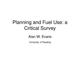 Planning and Fuel Use: a Critical Survey