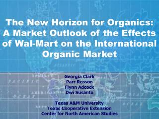 The New Horizon for Organics: A Market Outlook of the Effects of Wal-Mart on the International Organic Market