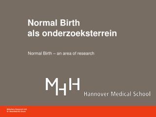 Normal Birth als onderzoeksterrein
