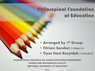 Philosopical  Foundation  of Education