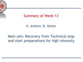 Summary of Week 13 G. Arduini, B. Holzer