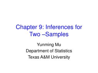 Chapter 9: Inferences for  Two –Samples