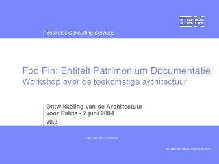 Fod Fin: Entiteit Patrimonium Documentatie Workshop over de toekomstige architectuur