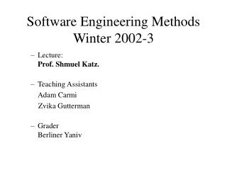 Software Engineering Methods Winter 2002-3