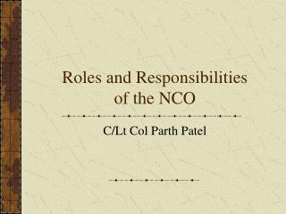 Roles and Responsibilities of the NCO