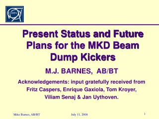 Present Status and Future Plans for the MKD Beam Dump Kickers