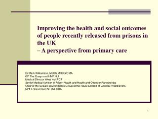 Improving the health and social outcomes of people recently released from prisons in the UK   A perspective from primary