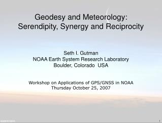Geodesy and Meteorology: Serendipity, Synergy and Reciprocity