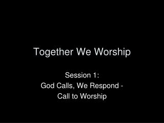 Together We Worship