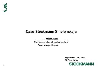 Case Stockmann Smolenskaja 	Jussi Kuutsa Stockmann International operations Development director