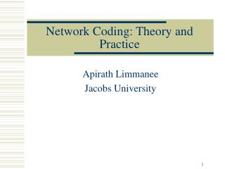 Network Coding: Theory and Practice