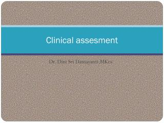 Clinical assesment