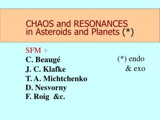 CHAOS and RESONANCES in Asteroids and Planets  (*)