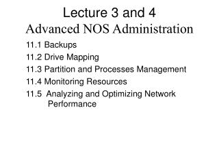 Lecture 3 and 4 Advanced NOS Administration