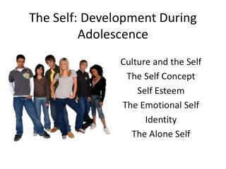 The Self: Development During Adolescence