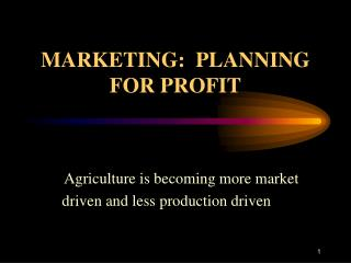 MARKETING:  PLANNING FOR PROFIT
