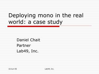 Deploying mono in the real world: a case study