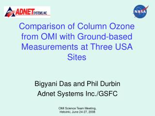 Comparison of Column Ozone from OMI with Ground-based Measurements at Three USA Sites