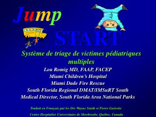 Lou Romig MD, FAAP, FACEP Miami Children s Hospital Miami Dade Fire Rescue South Florida Regional DMAT