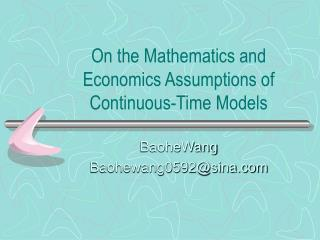 On the Mathematics and Economics Assumptions of Continuous-Time Models