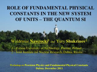 ROLE OF FUNDAMENTAL PHYSICAL CONSTANTS IN THE NEW SYSTEM  OF UNITS – THE QUANTUM SI