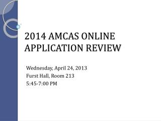 2014 AMCAS ONLINE  APPLICATION REVIEW