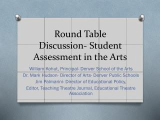 Round Table Discussion- Student Assessment in the Arts