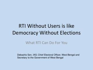 RTI Without Users is like Democracy Without Elections
