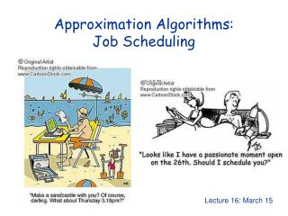 Approximation Algorithms:  Job Scheduling