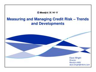 Measuring and Managing Credit Risk – Trends and Developments