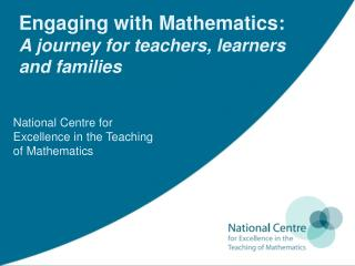 Engaging with Mathematics: A journey for teachers, learners and families
