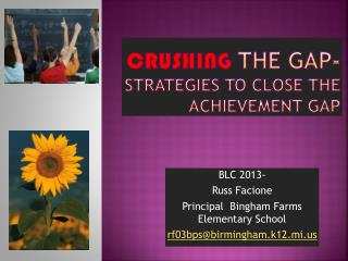 Crushing  the Gap-  Strategies to close the Achievement Gap