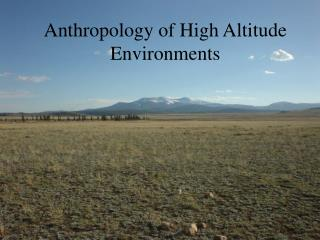 Anthropology of High Altitude Environments