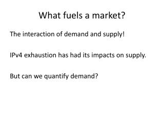 What fuels a market?