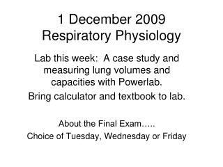 1 December 2009 Respiratory Physiology