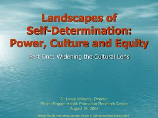 Landscapes of  Self-Determination:  Power, Culture and Equity