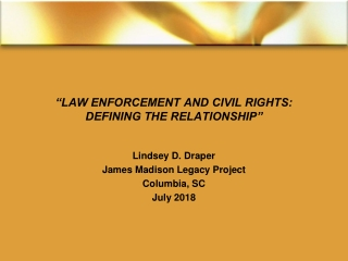 """""""LAW ENFORCEMENT AND CIVIL RIGHTS: DEFINING THE RELATIONSHIP"""""""