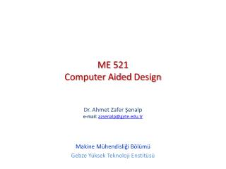 ME 521 Computer Aided Design