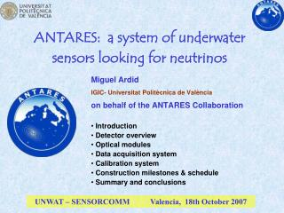 ANTARES:  a system of underwater sensors looking for neutrinos