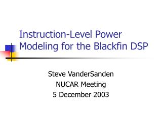 Instruction-Level Power Modeling for the Blackfin DSP