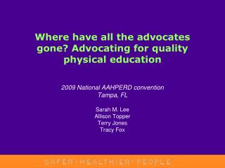 Where have all the advocates gone? Advocating for quality physical education