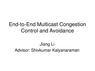 End-to-End Multicast Congestion Control and Avoidance