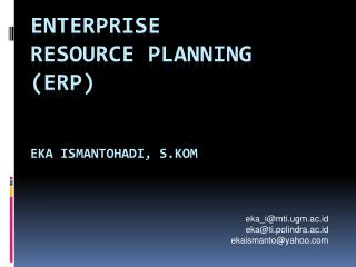 Enterprise  resource planning  (erp) eka ismantohadi, s.kom