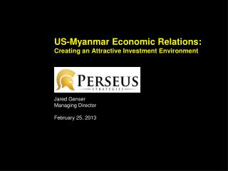 US-Myanmar Economic Relations:  Creating an Attractive Investment Environment