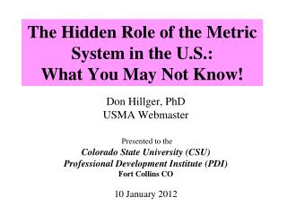 The Hidden Role of the Metric System in the U.S. :  What You May Not Know!