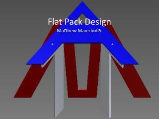 Flat Pack Design Matthew Maierhofer