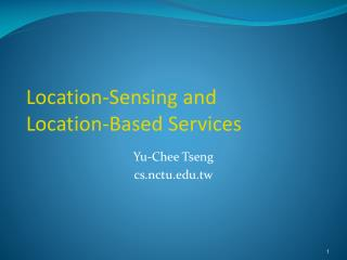 Location-Sensing and Location-Based Services